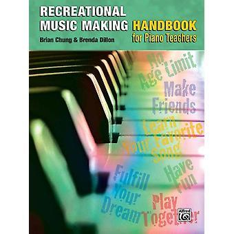 Recreational Music Making  Handbook for Piano Teachers by Brenda Dillon & Brian Chung