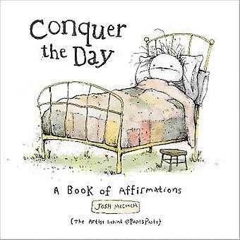 Conquer the Day A Book of Affirmations