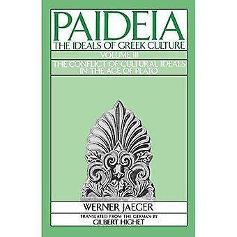 Paideia: The Ideals of Greek Culture: III. The Conflict of Cultural Ideals in the Age of Plato: The Conflict of Cultural Ideals in the Age of Plato Vol 3 (Paideia, the Ideals of Greek Culture)