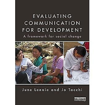 Evaluating Communication for Development: A Framework for Social Change