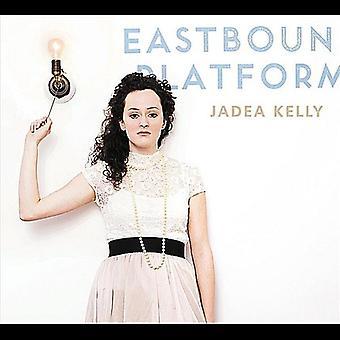 Jadea Kelly - Eastbound Platform [CD] USA import