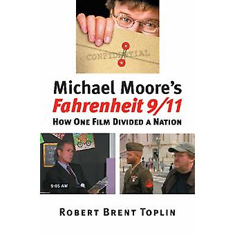 Fahrenheit 9/11--Comment un Film de Michael Moore divisé une Nation par R