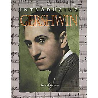 Introducing Gershwin by Roland Vernon - 9780791060407 Book