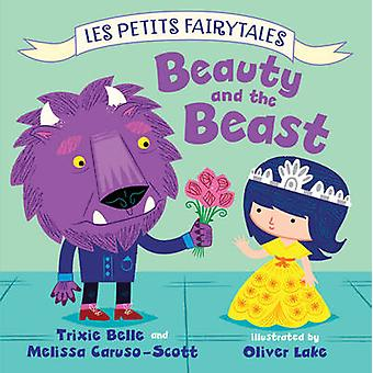 Beauty and the Beast by Trixie Belle - Melissa Caruso-Scott - Oliver