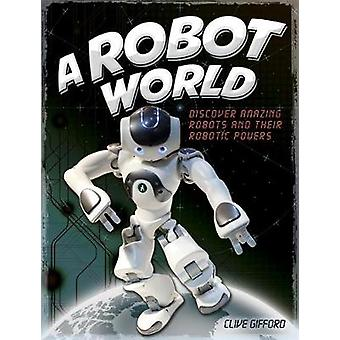A Robot World by Clive Gifford - 9781445156187 Book