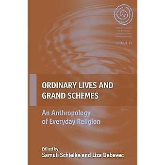 Vies ordinaires et grands projets - une anthropologie de la Religio tous les jours