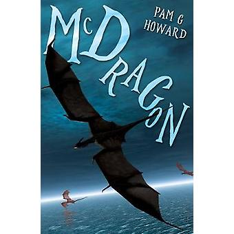 McDragon by Pam G. Howard - 9781788032643 Book