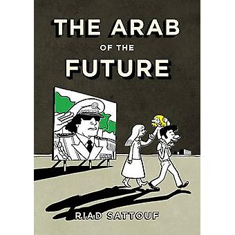 The Arab of the Future by Riad Sattouf - 9781627793445 Book