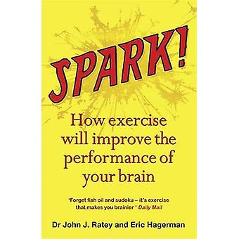 Spark! - The Revolutionary New Science of Exercise and the Brain by Jo