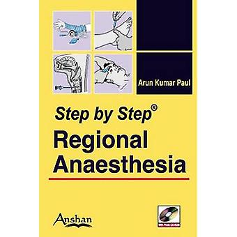 Step by Step Regional Anaesthesia by Arun Kumar - 9781848290044 Book