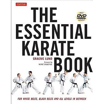 The Essential Karate Book - For White Belts - Black Belts and All Leve