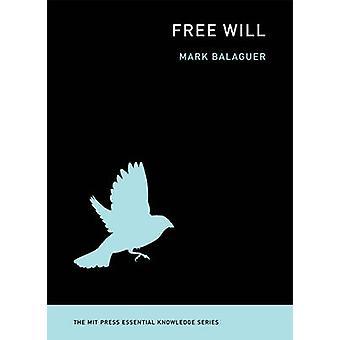 Fri vilje af Mark Balaguer - 9780262525794 bog
