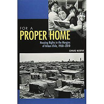 For a Proper Home: Housing Rights in the Margins of Urban Chile, 1960-2010 (Pitt Latin American Series)