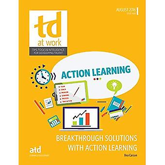Breakthrough Solutions with Action Learning (TD at Work (Formerly Infoline))