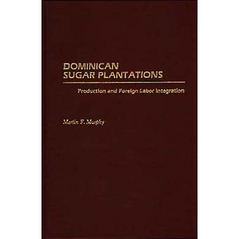 Produzione di piantagioni di zucchero dominicani e stranieri integrazione del lavoro di F. Murphy & Martin