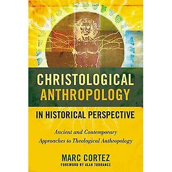 Christologisk antropologi i historisk perspektiv af Marc Cortez