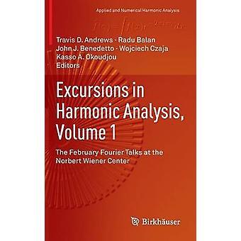 Utflukter i harmonisk analyse Volume 1 februar Fourier Talks på Norbert Wiener Center av Andrews & Travis D