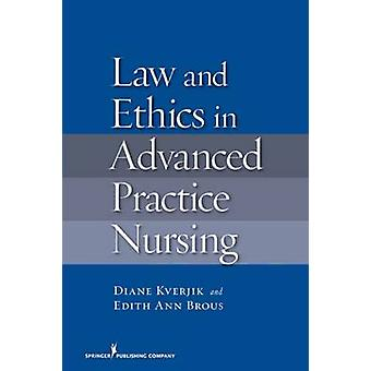 Law and Ethics for Advanced Practice Nursing by Kjervik & Diane
