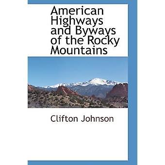 Amerikanischen Straßen und Wege der Rocky Mountains von Johnson & Clifton