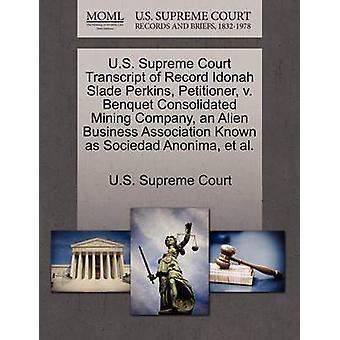 US Supreme Court trascrizione del Record Idonah Slade Perkins firmatario v. Benquet consolidata società mineraria un'associazione di Business aliena conosciuta come Sociedad Anonima et al. da Corte Suprema degli Stati Uniti