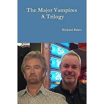 The Major Vampires  a Trilogy by Baker & Richard