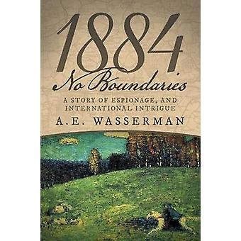 1884 No Boundaries A Story of Espionage and International Intrigue by Wasserman & A.E.