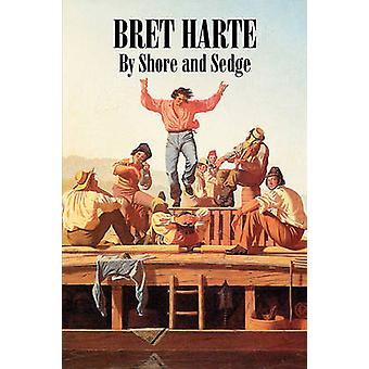 By Shore and Sedge by Bret Harte Fiction Westerns Historical by Harte & Bret