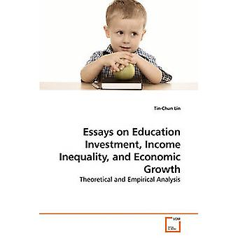 Essays on Education Investment Income             Inequality and Economic Growth by Lin & TinChun