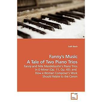 Fannys Music un racconto di due trii per pianoforte di Bach & Judit