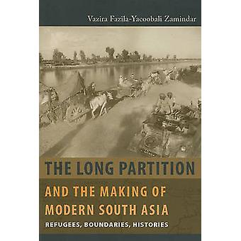 The Long Partition and the Making of Modern South Asia - Refugees - Bo
