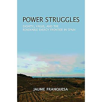 Power Struggles - Dignity - Value - and the Renewable Energy Frontier