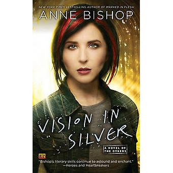 Vision in Silver - A Novel of the Others by Anne Bishop - 978045146574