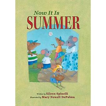 Now it is Summer by Eileen Spinelli - Mary Newell DePalma - 978080285