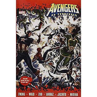 Avengers - No Surrender by Avengers - No Surrender - 9781302911454 Book
