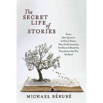The Secret Life of Stories - From Don Quixote to Harry Potter - How Un