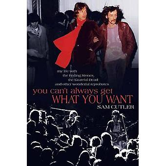 You Can't Always Get What You Want - My Life with the  -Rolling Stones -