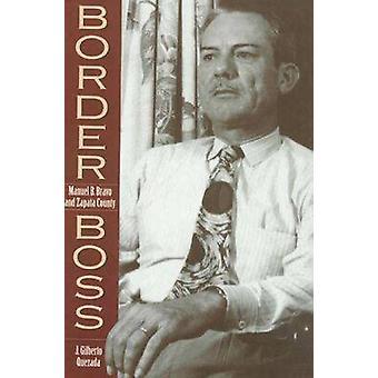 Border Boss-Manuel B. Bravo en Zapata County door J. Gilberto Quezada
