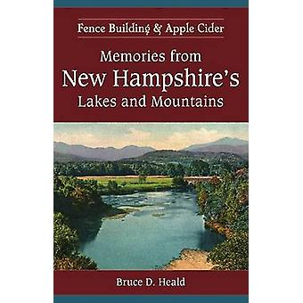 Memories from New Hampshire's Lakes and Mountains - - Fence Building an