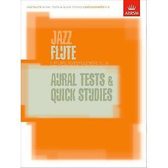 Jazz Flute Aural Tests and Quick Studies Levels/Grades 1-5 - 97818609