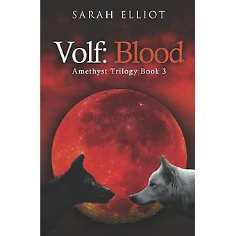Volf - Blood by Sarah Elliot - 9781784653927 Book