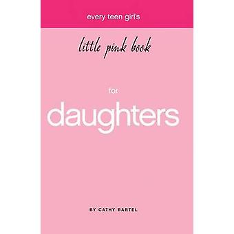 Every Teen Girl's Little Pink Book by Cathy Bartel - 9781577947929 Bo
