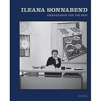 Ileana Sonnabend: Ambassador for the New