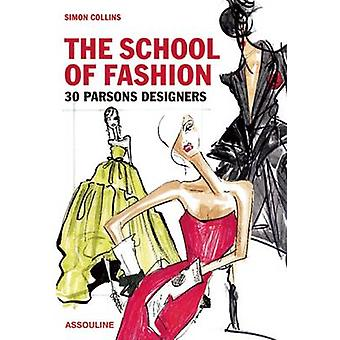 School of Fashion 30 Parsons Designers by Collins & Simon
