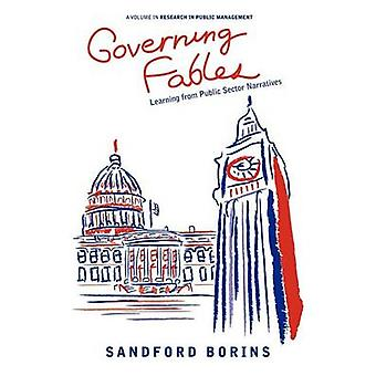 Governing Fables Learning from Public Sector Narratives von Borins & Sandford F.