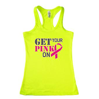 Women's Get Your Pink On Breast Cancer Awareness Racerback Tank Top