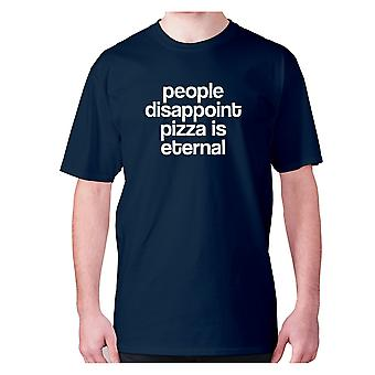 Mens funny foodie t-shirt slogan tee eating hilarious - People disappoint pizza is eternal