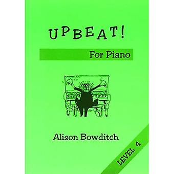 Upbeat! for Piano: Level 4 (Playing is Fun)