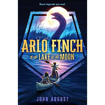 Arlo Finch in the Lake of the Moon by August & John