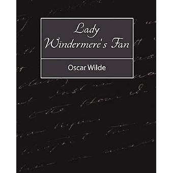 Lady Windermeres Fan de Wilde et Oscar
