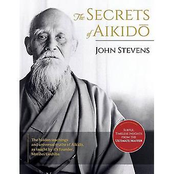 Secrets of Aikido by Stevens & John